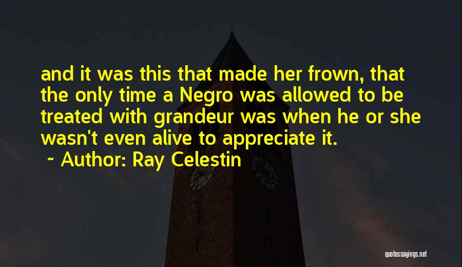 Grandeur Quotes By Ray Celestin