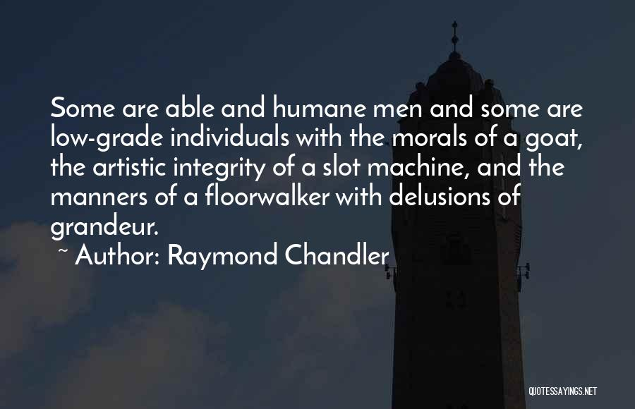 Grandeur Quotes By Raymond Chandler
