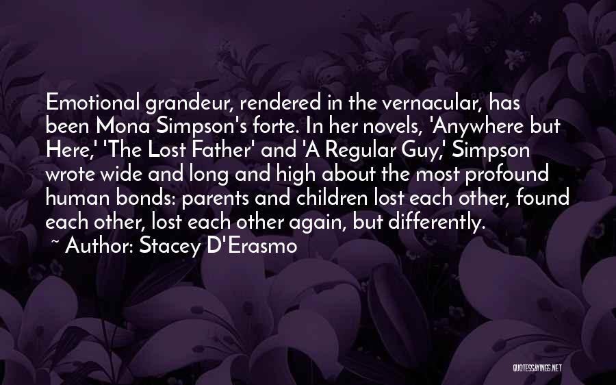 Grandeur Quotes By Stacey D'Erasmo