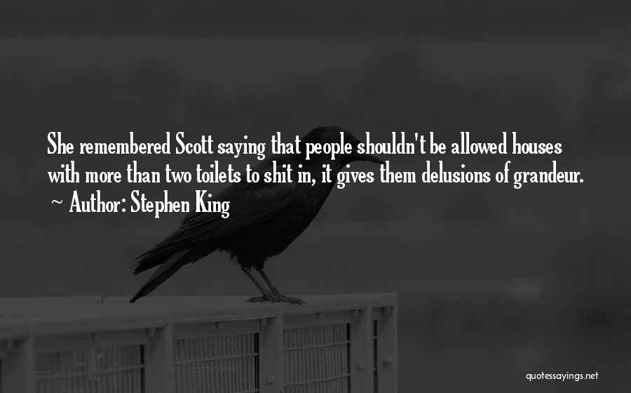 Grandeur Quotes By Stephen King