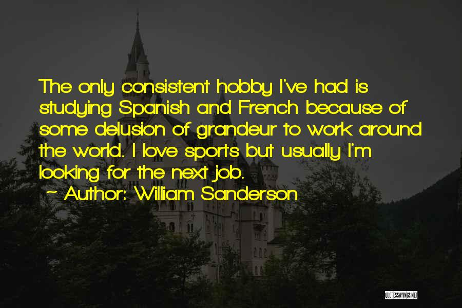 Grandeur Quotes By William Sanderson