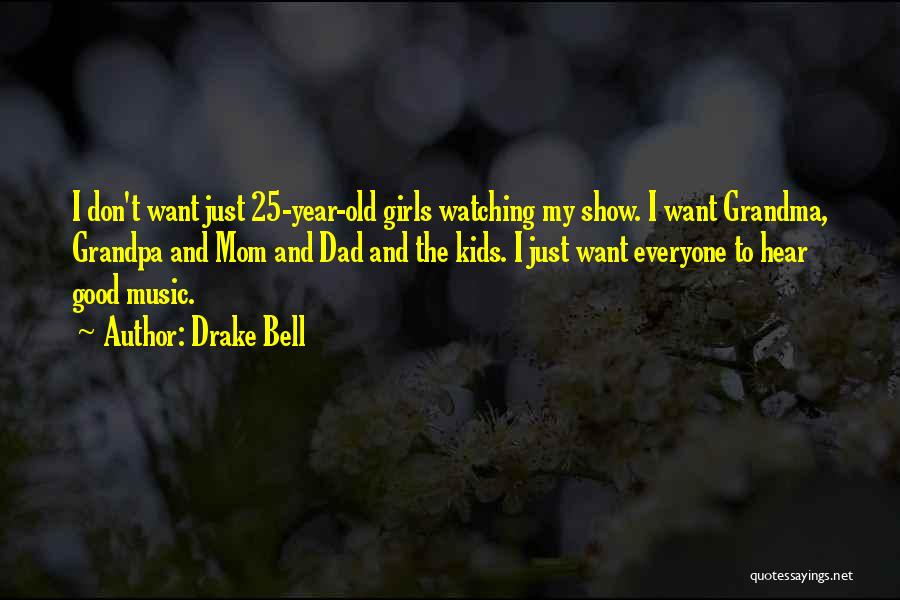 Grandma Quotes By Drake Bell