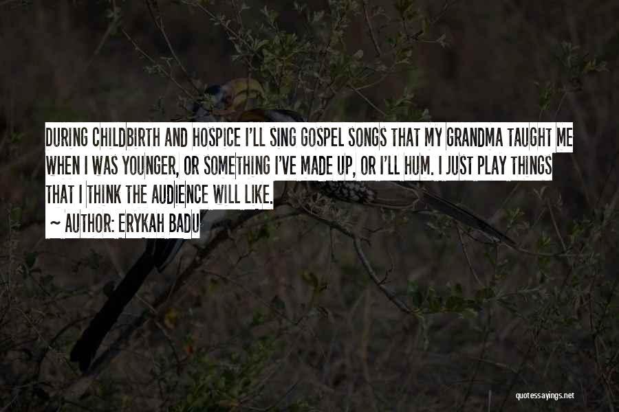 Grandma Quotes By Erykah Badu