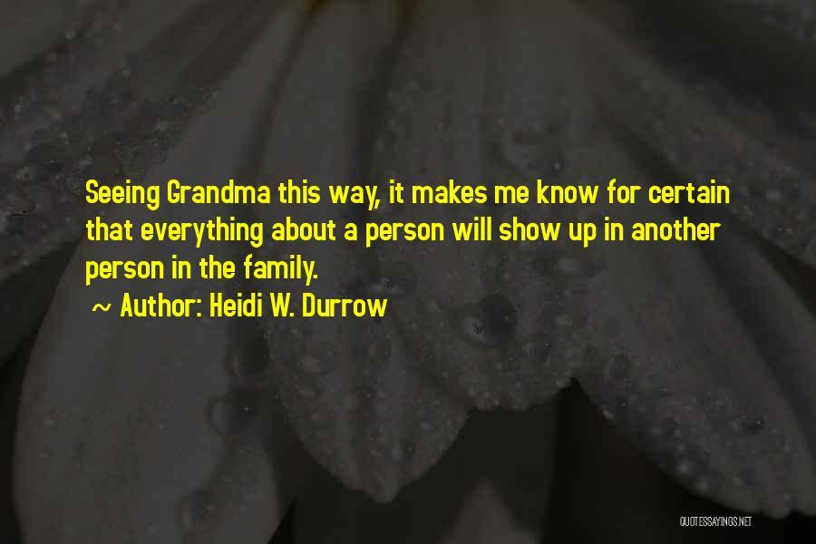 Grandma Quotes By Heidi W. Durrow