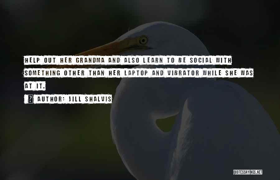Grandma Quotes By Jill Shalvis