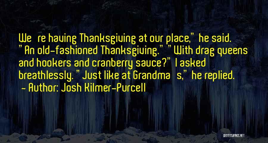 Grandma Quotes By Josh Kilmer-Purcell