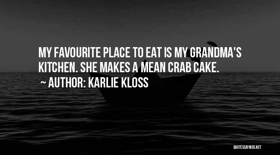 Grandma Quotes By Karlie Kloss