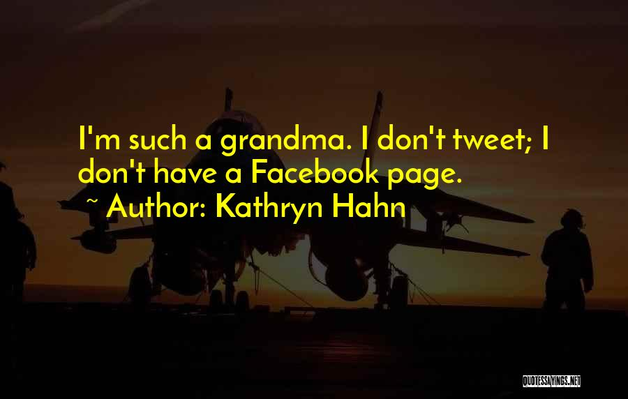 Grandma Quotes By Kathryn Hahn