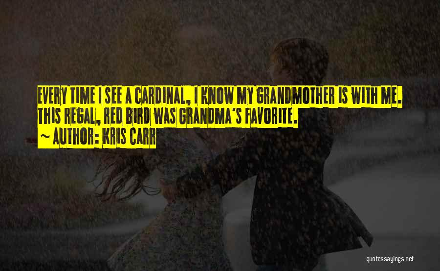Grandma Quotes By Kris Carr