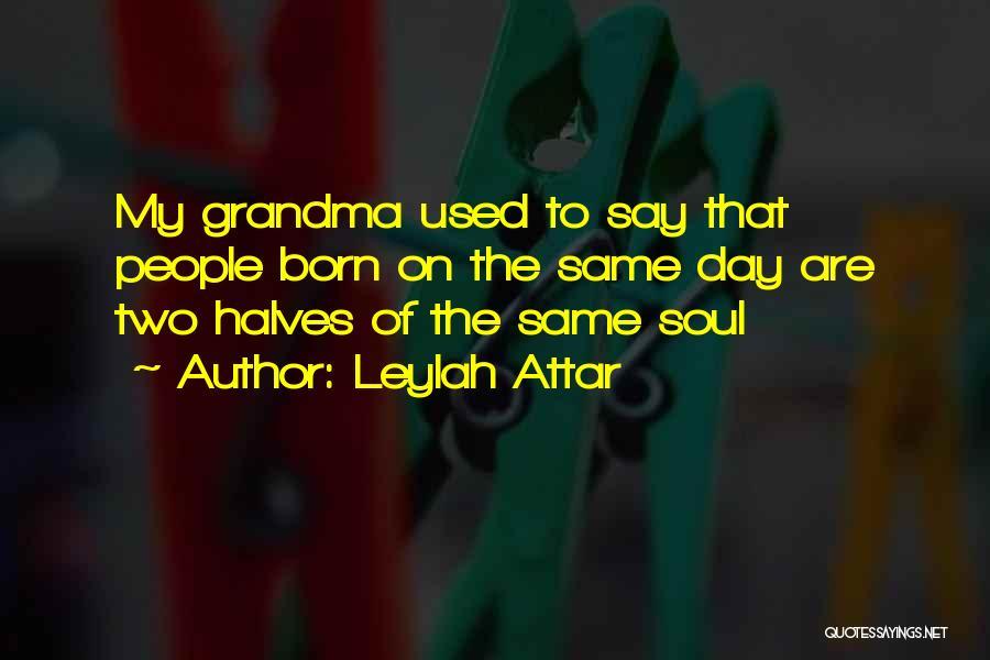 Grandma Quotes By Leylah Attar
