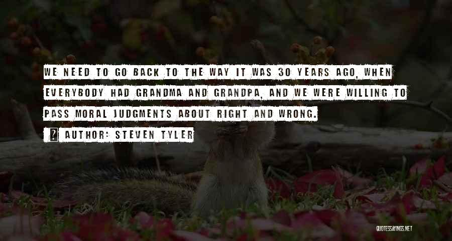Grandma Quotes By Steven Tyler