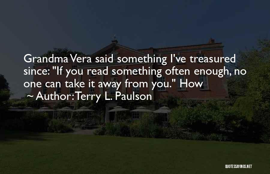 Grandma Quotes By Terry L. Paulson