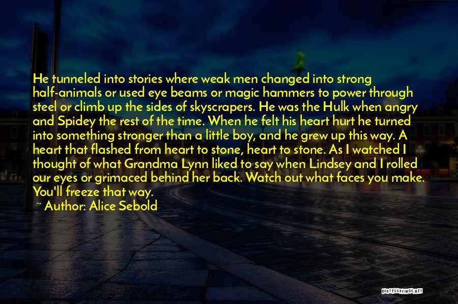Grandma's Boy Quotes By Alice Sebold