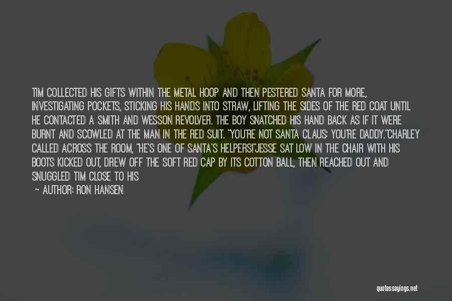 Grandma's Boy Quotes By Ron Hansen
