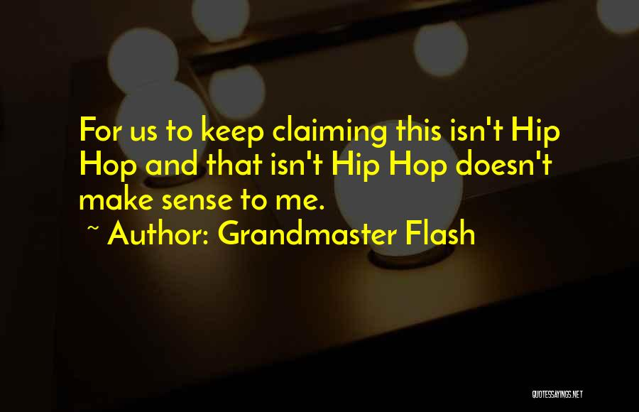 Grandmaster Flash Quotes 1096146