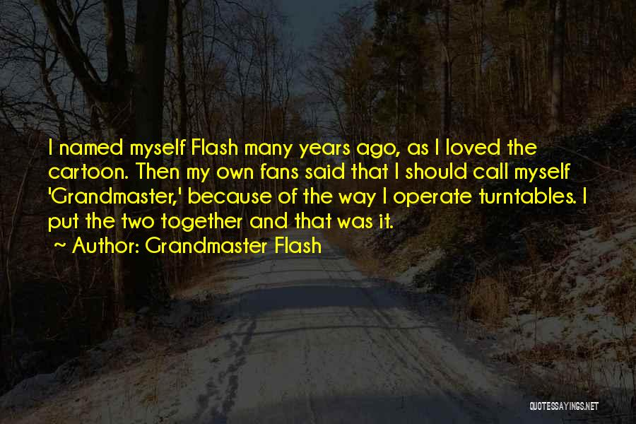 Grandmaster Flash Quotes 1210888