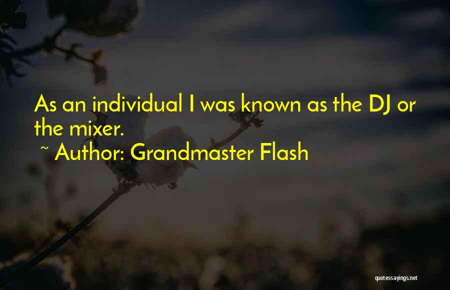 Grandmaster Flash Quotes 1496886
