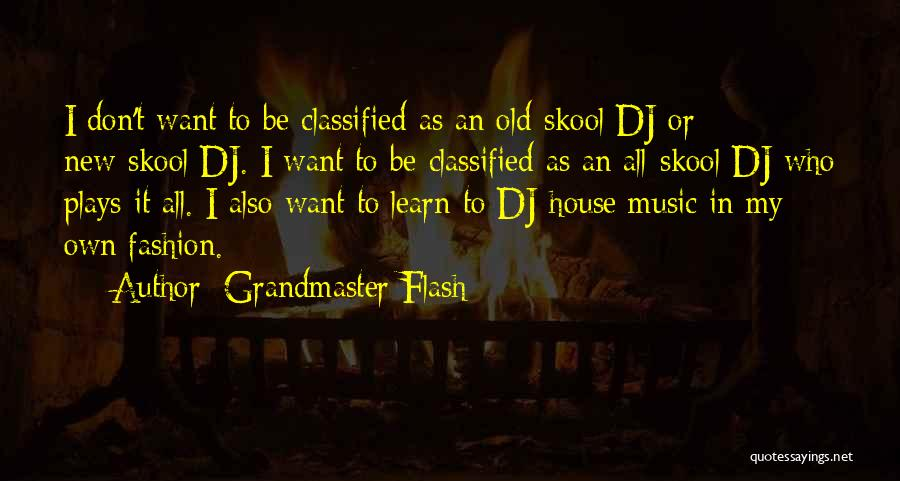 Grandmaster Flash Quotes 1937124
