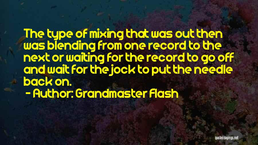 Grandmaster Flash Quotes 998610