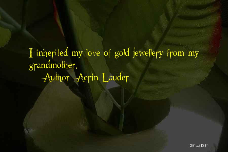 Grandmother Love Quotes By Aerin Lauder