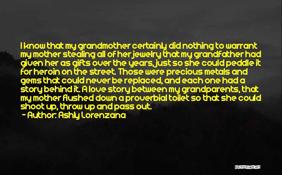 Grandmother Love Quotes By Ashly Lorenzana