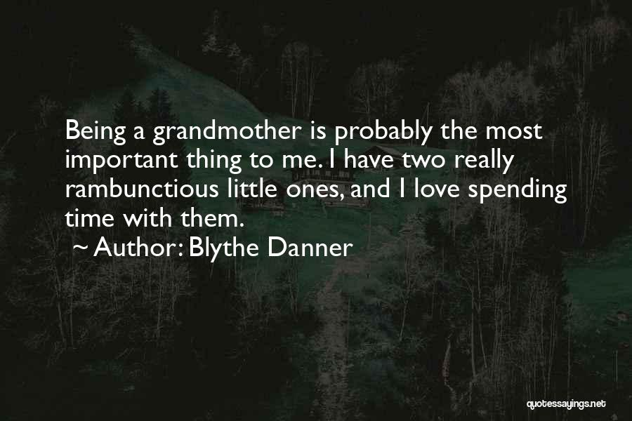 Grandmother Love Quotes By Blythe Danner