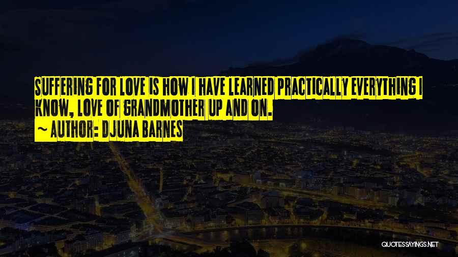 Grandmother Love Quotes By Djuna Barnes