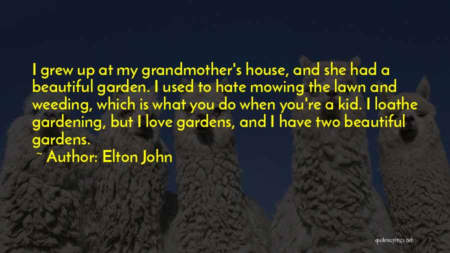 Grandmother Love Quotes By Elton John