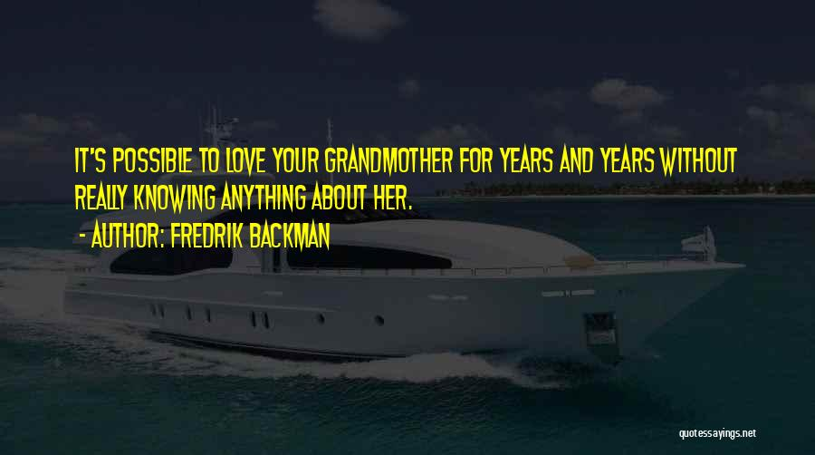 Grandmother Love Quotes By Fredrik Backman