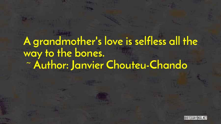 Grandmother Love Quotes By Janvier Chouteu-Chando