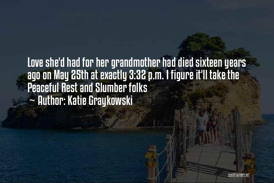 Grandmother Love Quotes By Katie Graykowski