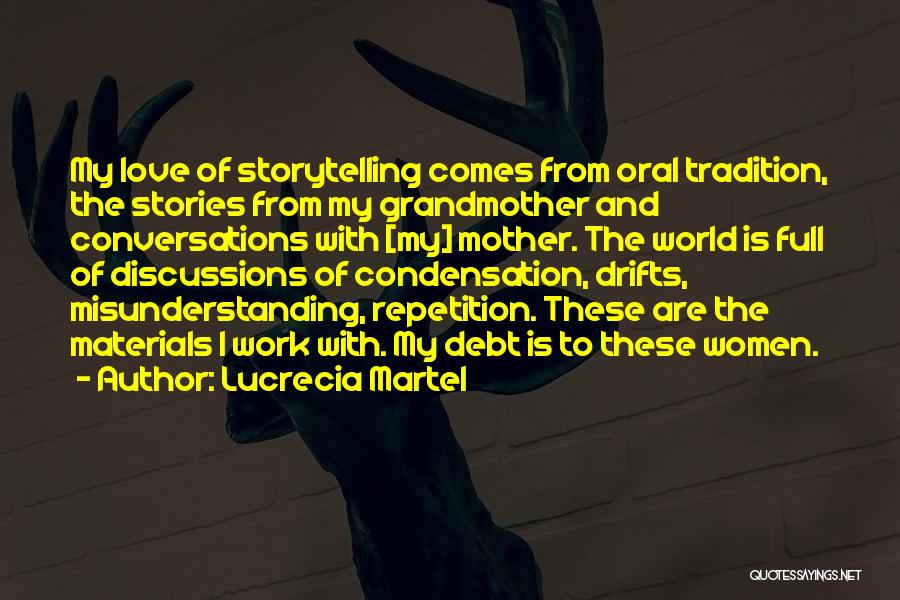 Grandmother Love Quotes By Lucrecia Martel