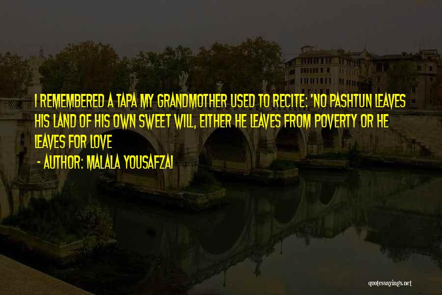 Grandmother Love Quotes By Malala Yousafzai