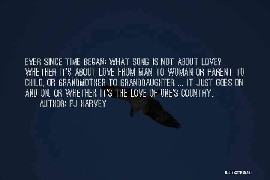 Grandmother Love Quotes By PJ Harvey