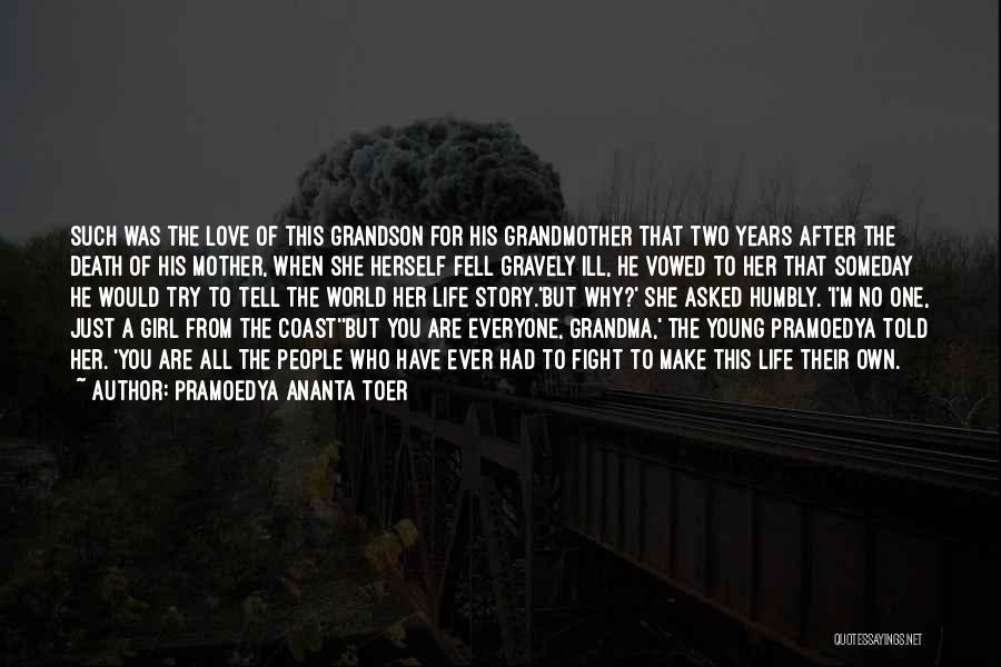 Grandmother Love Quotes By Pramoedya Ananta Toer