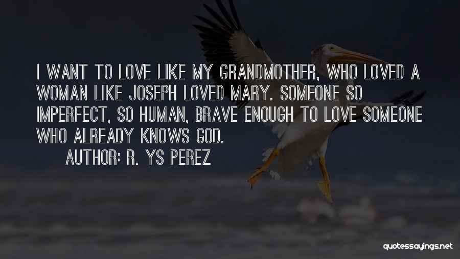 Grandmother Love Quotes By R. YS Perez
