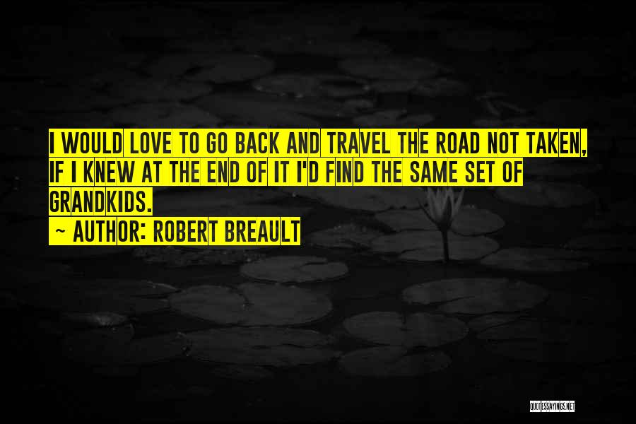 Grandmother Love Quotes By Robert Breault