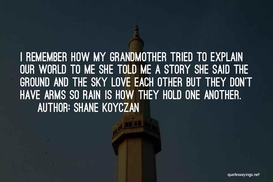 Grandmother Love Quotes By Shane Koyczan