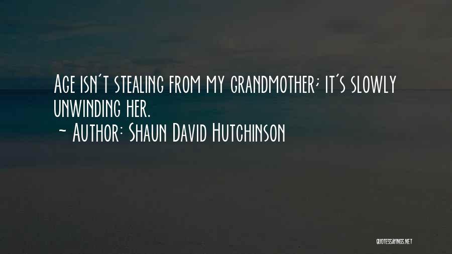Grandmother Love Quotes By Shaun David Hutchinson