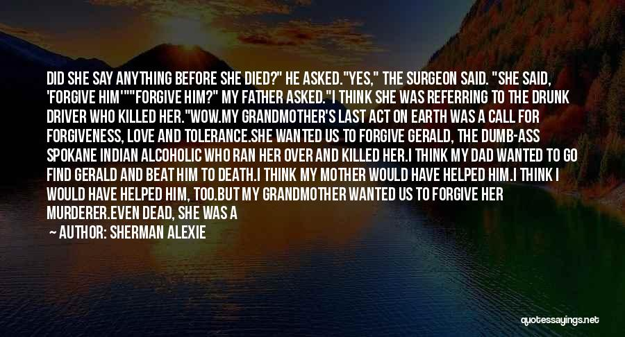 Grandmother Love Quotes By Sherman Alexie