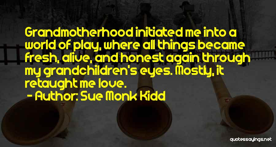 Grandmother Love Quotes By Sue Monk Kidd