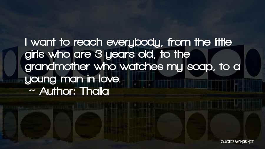 Grandmother Love Quotes By Thalia