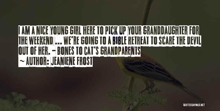 Grandparents In The Bible Quotes By Jeaniene Frost
