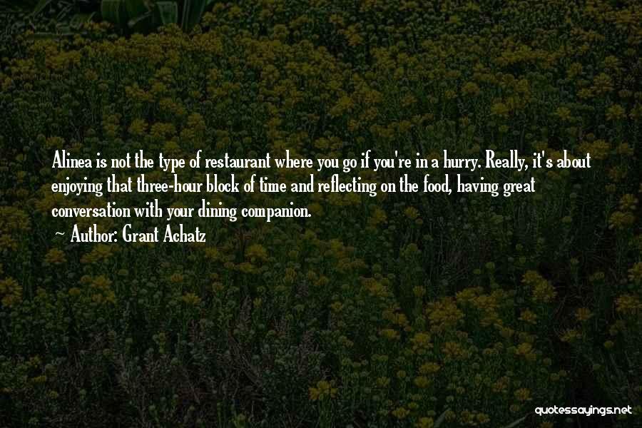 Grant Achatz Quotes 1395046