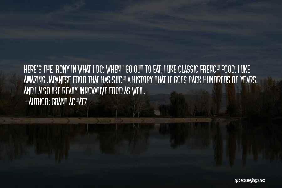 Grant Achatz Quotes 1508760