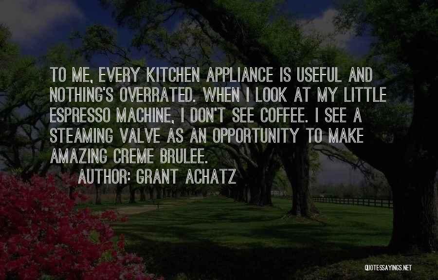 Grant Achatz Quotes 1574532