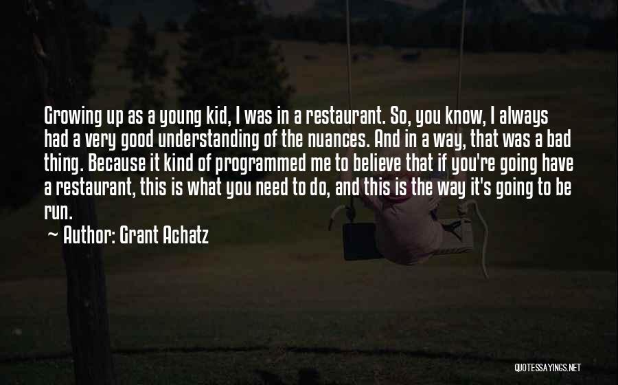 Grant Achatz Quotes 1609832