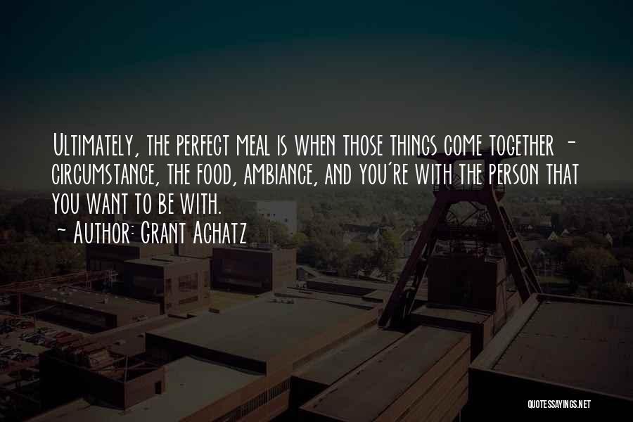 Grant Achatz Quotes 1632506