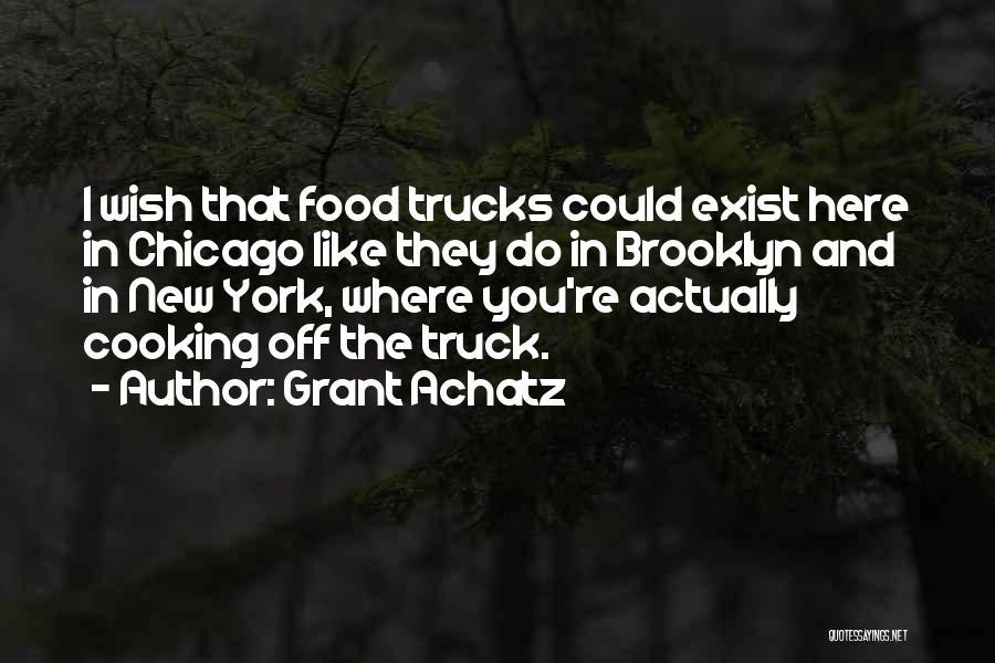 Grant Achatz Quotes 174534