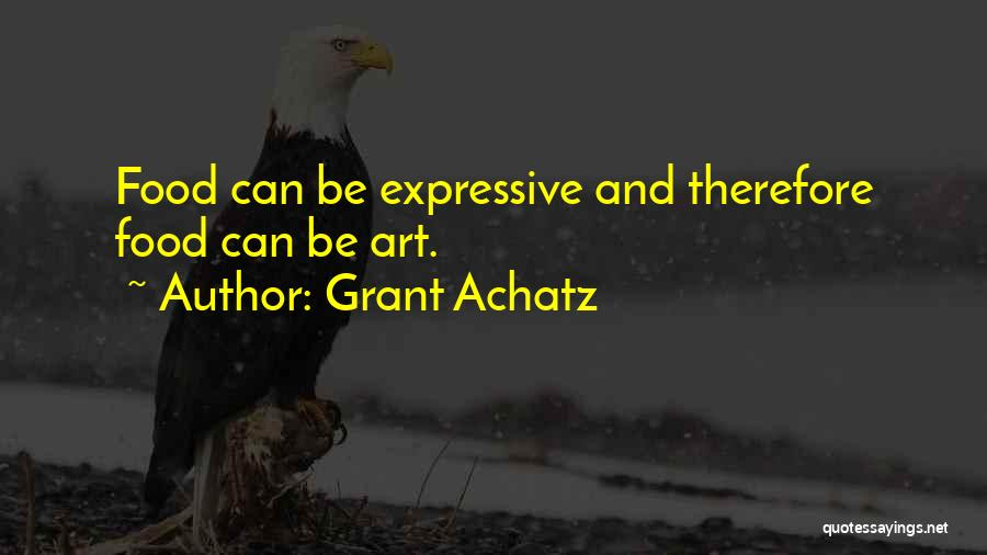 Grant Achatz Quotes 334007